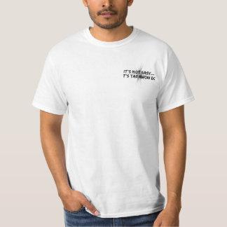 Es ist nicht - Taekwondo einfach T-Shirt