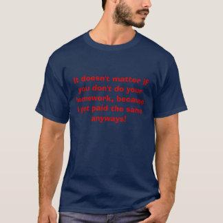 Es ist nicht von Bedeutung, wenn Sie nicht Ihre T-Shirt
