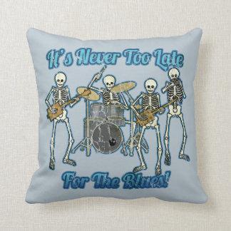 Es ist nie für die Blues zu spät Kissen