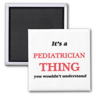 Es ist und Kinderarztsache, wurden Sie nicht Quadratischer Magnet