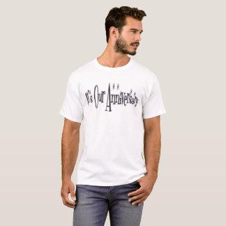 Es ist unser Jahrestag!! T-Shirt
