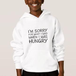 Es tut mir leid für, was ich sagte, als ich Hunger Hoodie