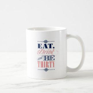 Essen Sie Getränk ist dreißig Tasse