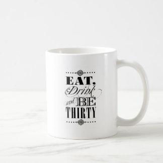 Essen Sie Getränk und seien Sie dreißig Kaffeetasse
