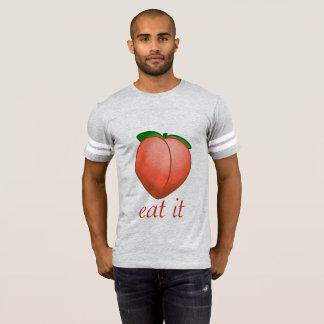 Essen Sie meinen Pfirsich T-Shirt