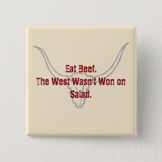 Essen Sie Rindfleisch, das der Westen nicht auf Quadratischer Button 5,1 Cm