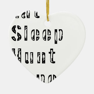 Essen Sie Schlaf-Jagd-Wiederholung Keramik Ornament