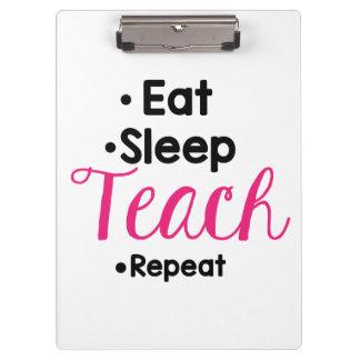Essen Sie Schlaf unterrichten Klemmbrett