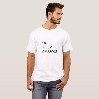 Essen Sie, schlafen Sie, massieren Sie T-Shirt