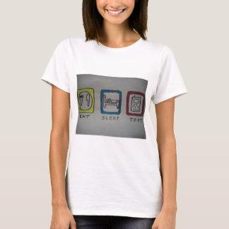 essen Sie, schlafen Sie, simsen Sie T - Shirt