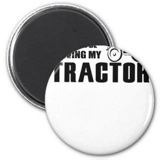 Fahren Sie meinen Traktor Runder Magnet 5,7 Cm