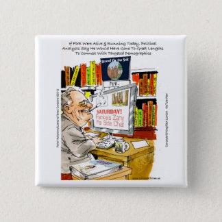 FDR-Kamin-Sprache-lustige Cartoon-Geschenke u. Quadratischer Button 5,1 Cm