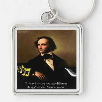 Felix Mendelssohn-Leben ist Kunst-Zitat-Geschenke Schlüsselanhänger