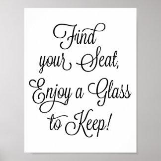 Finden Sie Ihren Sitz, ein Glas zu genießen, um Poster