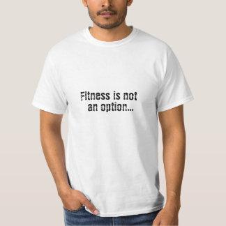 Fitness ist nicht eine Wahl T-Shirt