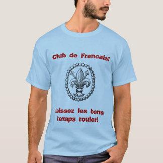 Fleur_De_Lis, Club de Francais! , Laissez le Bon… T-Shirt