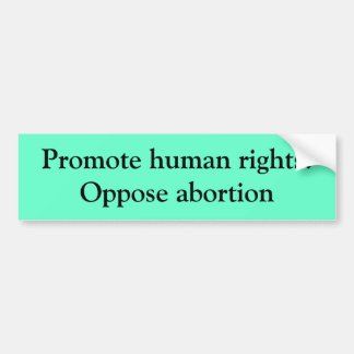 Fördern Sie Menschenrechte: Setzen Sie Abtreibung Autoaufkleber