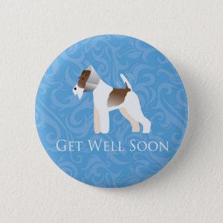 Foxterrier - erhalten Sie Brunnen bald - Hund im Runder Button 5,1 Cm