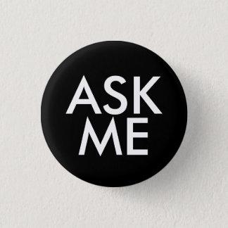 Fragen Sie mich Runder Button 2,5 Cm