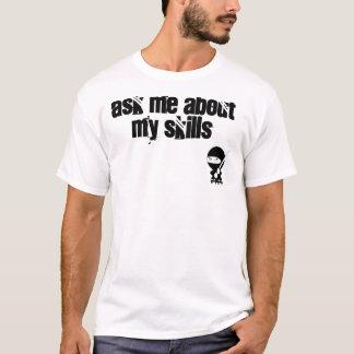 Fragen Sie mich über meine ninja Fähigkeiten T-Shirt