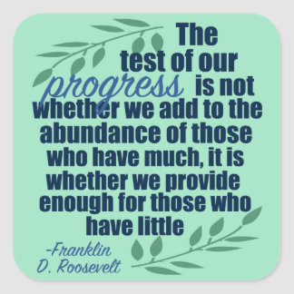 Franklin D. Roosevelt auf Fortschritts-Zitat Quadratischer Aufkleber