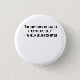 Franklin- Delano Rooseveltzitat Runder Button 3,2 Cm