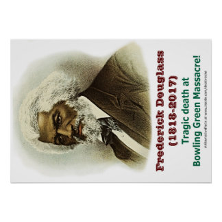 Frederick Douglass (1818-2017) Bowling Green Poster