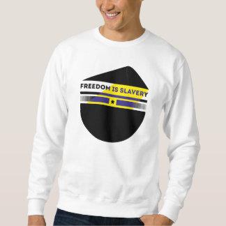 Freiheit ist Sklaverei Sweatshirt