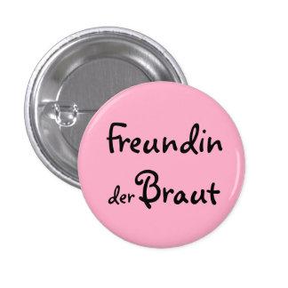 Freundin der Braut Runder Button 2,5 Cm