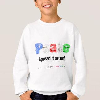 Frieden. Verbreiten Sie ihn herum Sweatshirt