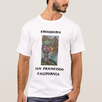 FROGHORN, SAN FRANCISCO, CA T-Shirt