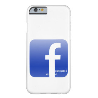 Frustriertes Ehefrau Facebook Logo-unglaublich Barely There iPhone 6 Hülle