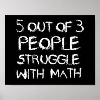 Fünf aus dem vier Leute-Kampf mit Mathe heraus Poster