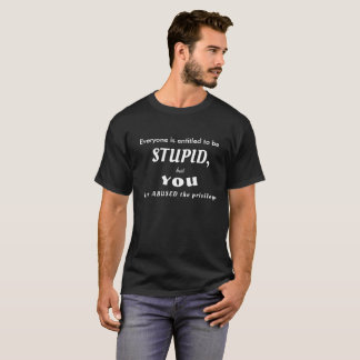Funny Demotivational T-Shirt Stupid