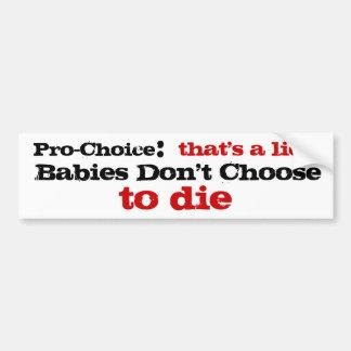 Für das Recht auf Abtreibung, das eine Lüge ist Autoaufkleber