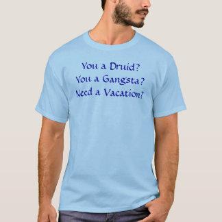 Gangsta Druide Vacation1.5 T-Shirt