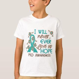 Geben Sie Hoffnung 4 PKD nie auf T-Shirt