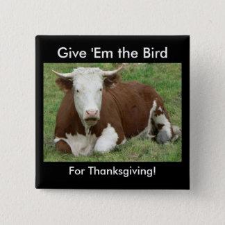 Geben Sie ihnen den Vogel für Erntedank Quadratischer Button 5,1 Cm
