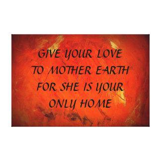 Geben Sie Ihre Liebe zur Mutter-Erde Gespannter Galerie Druck