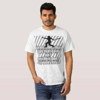 GEBEN SIE NICHT AUF T-Shirt