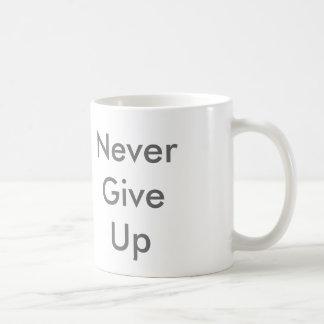 Geben Sie nie auf Tasse