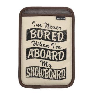 Gebohrt nie AN BORD meines SNOWBOARD (Schwarzes) Sleeve Für iPad Mini