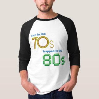 Geboren im 70er, eingeschlossen im 80er shirt