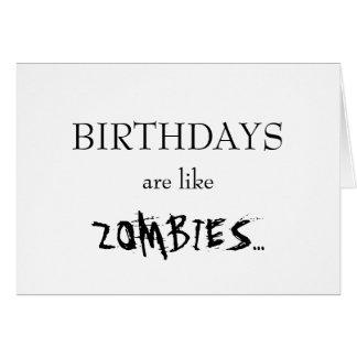 Geburtstage sind wie Zombies… Grußkarte