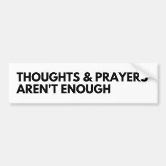 Gedanken und Gebete sind nicht genug Autoaufkleber