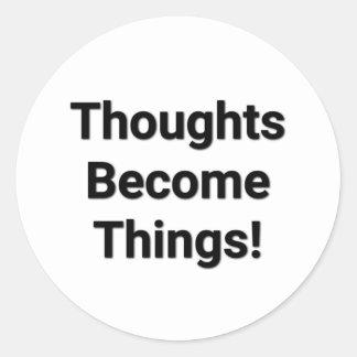 Gedanken werden Sachen! Aufkleber
