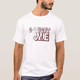 Gefangen mir T-Shirt