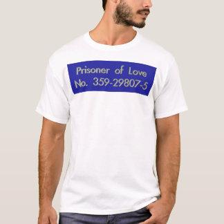 Gefangener des Liebe-T - Shirt