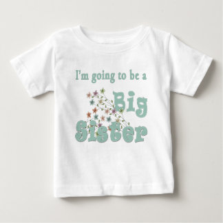 Gehen, große Schwester-Blumen zu sein Baby T-shirt