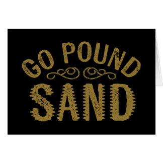 Gehen Pfund-Sand Grußkarte